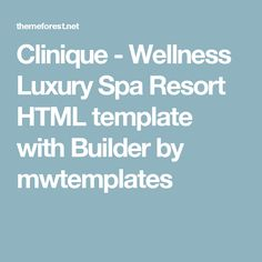 Clinique - Wellness Luxury Spa Resort HTML template with Builder by mwtemplates