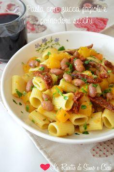 Pasta con zucca fagioli e pomodori secchi - Le Ricette di Simo e Cicci