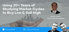 BP Podcast 188: Using 20 Years of Studying Market Cycles to Buy Low & Sell High with David Gudmundsen