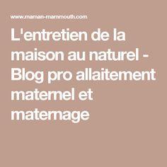L'entretien de la maison au naturel - Blog pro allaitement maternel et maternage