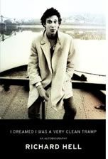 Come meet Richard Hell, as he speaks and signs his memoir, I Dreamed I Was A Very Clean Tramp, on March 15th at 7pm!