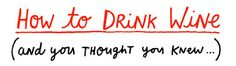 Great blog on how to drink wine