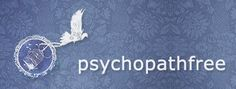 Psychopath Free   Narcissist, Sociopath, and Psychopath Abuse Recovery co dependancy and victim blaming