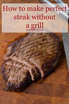 how to make perfectly juicy and flavorful steak without a grill from @Sweet Basil