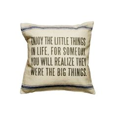 Enjoy the Little Things in Life...Throw Pillow