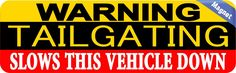 10in x 3in Tailgating Warning Magnet Funny Caution Sign Vehicle Magnets