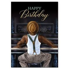 Find out more information about our Happy Birthday Piano Man card and all other greeting cards offered exclusively at African American Expressions. Visit us today. Happy Birthday Brother From Sister, Happy Birthday Piano, Birthday Wishes For Men, Romantic Birthday Wishes, Happy Birthday For Her, Sister Birthday Quotes, Happy Birthday Funny, Happy Birthday Greetings, Birthday Cheers