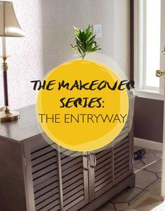 The Makeover Series: The Entryway www.glistenandgracedesign.com