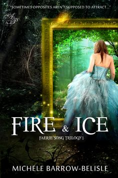 FIRE & ICE- Bestselling Teen Fantasy Romance Novel by Michele Barrow-Belisle, via Behance
