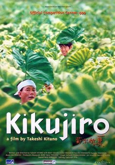 Kikujiro (Japan, 1999) - A young, naive boy sets out alone on the road to find his wayward mother. Soon he finds an unlikely protector in a crotchety man and the two have a series of unexpected adventures along the way.