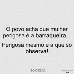 O povo acha que mulher perigosa Daily Quotes, Me Quotes, Shakespeare Frases, Frases Tumblr, Magic Words, Me Me Me Song, Life Advice, Some Words, Funny Posts