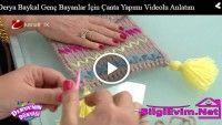 Derya Baykal Genç Bayanlar İçin Çanta Yapımı Videolu Anlatım