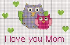 I love you Mom cross stitch Cross Stitch Owl, Baby Cross Stitch Patterns, Cross Stitch Bookmarks, Cross Stitch Animals, Cross Stitch Charts, Cross Stitch Designs, Cross Stitching, Cross Stitch Embroidery, Owl Baby Blankets