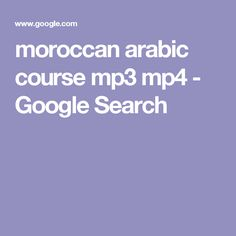 moroccan arabic course mp3 mp4 - Google Search