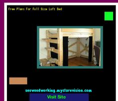 Free Plans For Full Size Loft Bed 180306 - Woodworking Plans and Projects!