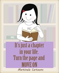 """""""It's just a chapter in your life. Turn the page and move on."""""""