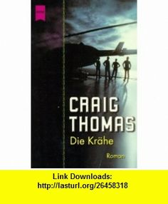 Die Kr�he. (9783453197725) Craig Thomas , ISBN-10: 3453197720  , ISBN-13: 978-3453197725 ,  , tutorials , pdf , ebook , torrent , downloads , rapidshare , filesonic , hotfile , megaupload , fileserve