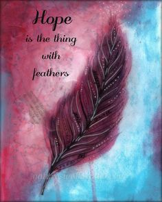 Hope is the Thing with Feathers Art Print, Serenity Hope Feather Mixed Media Poster by NaturesWalkStudio on Etsy