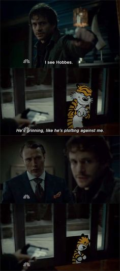 Hobbes! And Hannibal's FACE-omg LOL