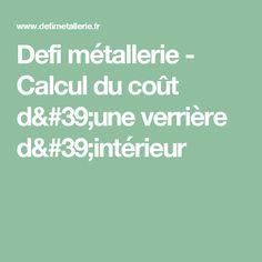 Defi métallerie - Calcul du coût d'une verrière d'intérieur
