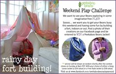 Peekaboo Beans Blog: Weekend Play Challenge & Giveaway!!  Get your Beans to build a fort this weekend, share the photo with us and get entered to WIN a Peekboo Beans jacket!!  Visit our blog for all the details.  Play giveaway closes Sunday, April 7th.