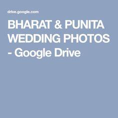 BHARAT & PUNITA WEDDING PHOTOS - Google Drive