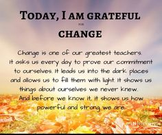 Louise Hay - Today, I am grateful for change. I Can Do It, This Is Us, I Am Grateful, Thankful, Live Your Truth, Prove It, Louise Hay, Stress Less, Stress Free