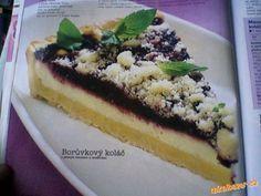 +++Borůvkový koláč-lepší než kynutý+++ Pie Recipes, Cooking Recipes, Eastern European Recipes, Czech Recipes, Desert Recipes, High Tea, No Bake Cake, Cheesecake, Food And Drink