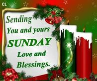 Sending You And Yours Sunday Blessings