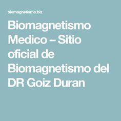 Biomagnetismo Medico – Sitio oficial de Biomagnetismo del DR Goiz Duran