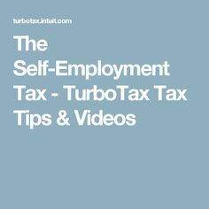 The Self-Employment Tax - TurboTax Tax Tips & Videos The Motley Fool, Self Employment, Online Marketing Strategies, Tax Deductions, Starting Your Own Business, Online Business, Advice, Tips, Videos
