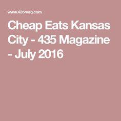Cheap Eats Kansas City - 435 Magazine - July 2016