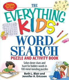 The Everything Kids' Word Search Puzzle and Activity  Book: Solve clever clues and hunt for  hidden words in 100 mind-bending puzzles by Beth L Blair http://www.amazon.com/dp/1598695452/ref=cm_sw_r_pi_dp_YrXUub1X3QHA6