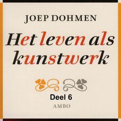 Het leven als kunstwerk - deel 6 | Joep Dohmen: Joep Dohmen geeft antwoord op de vraag: Hoe maak je van het leven een kunstwerk? Hij neemt…