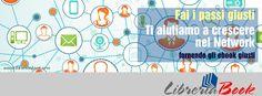 LibreriaBook | Home Page Fai i passi giusti, ti aiutiamo a crescere nel Network fornendo gli ebook giusti