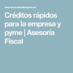 Créditos rápidos para la empresa y pyme | Asesoría Fiscal