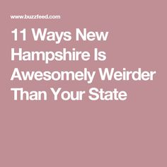 11 Ways New Hampshire Is Awesomely Weirder Than Your State Moving Away Parties, New Hampshire, Mountain, Spaces, Party, Travel, Viajes, Parties, Destinations