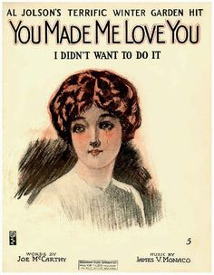 "Vintage Sheet Music... Al Jolson, ""You Made Me Love You,I Didn't Want to Do It"""