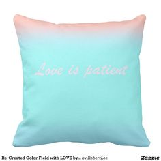 Re-Created Color Field with LOVE by Robert S. Lee  #love #Scripture #Bible #Jesus #Christ #Lord #God #Robert #S. #Lee #pillow #art #artist #graphic #design #colors #kids #children #girls #boys #style #throw #cover #for #her #him #gift #want #need #abstract #home #office #den #family #room #bedroom #living #customizable