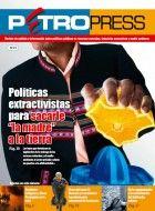 """Políticas extractivistas para sacarle """"la madre"""" a la tierra, Petropress 31"""