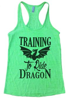 TRAINING To Ride DRAGON Burnout Tank Top By Womens Tank Tops