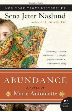 Abundance: A Novel of Marie Antoinette ($1.99 Kindle), by Sena Jeter Naslund [HarperCollins]