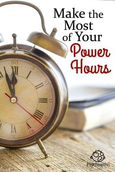 Make the Most of Your Power Hours