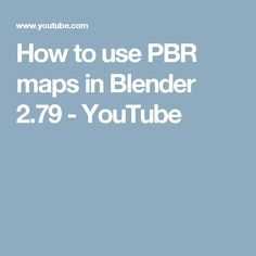 How to use PBR maps in Blender 2.79 - YouTube