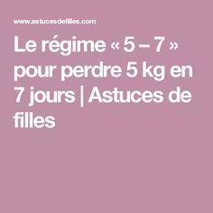 Le régime «5 – 7» pour perdre 5 kg en 7 jours   Astuces de filles  lire la suite  / http://www.sport-nutrition2015.blogspot.com