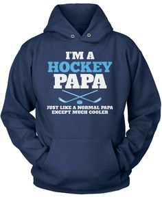I'm a Hockey Papa Except Much Cooler