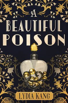 #CoverReveal  A Beautiful Poison by Lydia Kang
