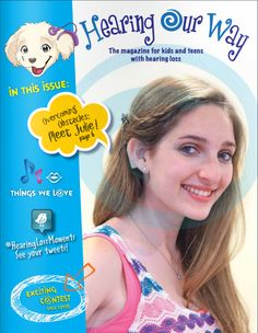 Check out a digital issue of the Summer 2014 edition of Hearing Our Way, the magazine for kids and teens with hearing loss!