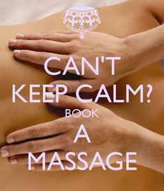 Can't Keep calm ? .. ..Book A Massage !