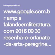 www.google.com.br amp s falandoemliteratura.com 2016 09 30 resenha-o-orfanato-da-srta-peregrine-para-criancas-peculiares amp